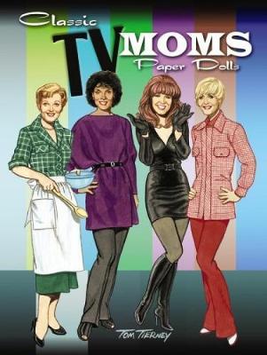 Classic TV Moms Paper Dolls - Dover Celebrity Paper Dolls (Paperback)