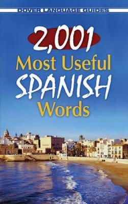 2,001 Most Useful Spanish Words - Dover Language Guides Spanish (Paperback)