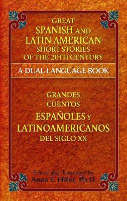 Great Spanish and Latin American Short Stories of the 20th Century: A Dual-Language Book - Dover Dual Language Spanish (Paperback)