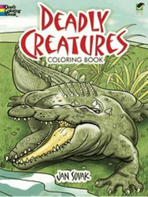 Deadly Creatures Coloring Book - Dover Nature Coloring Book (Paperback)
