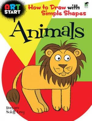 Art Start Animals: How to Draw with Simple Shapes - Dover How to Draw (Paperback)