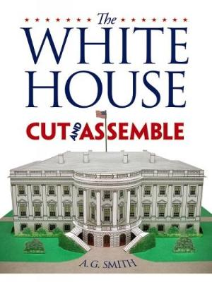 The White House Cut & Assemble - Dover Children's Activity Books (Paperback)