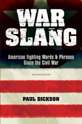 War Slang: American Fighting Words & Phrases Since the Civil War (Paperback)