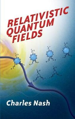 Relativistic Quantum Fields - Dover Books on Physics (Paperback)