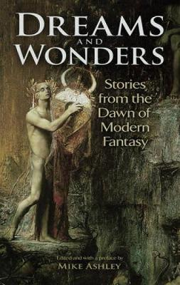 Dreams and Wonders: Stories from the Dawn of Modern Fantasy (Paperback)