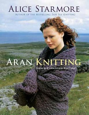 Aran Knitting: New & Expanded Edition (Paperback)