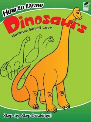 How to Draw Dinosaurs - Dover How to Draw (Paperback)