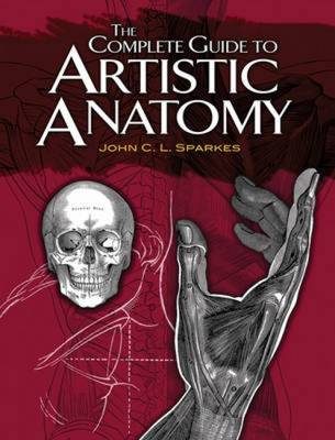 The Complete Guide to Artistic Anatomy - Dover Anatomy for Artists (Paperback)