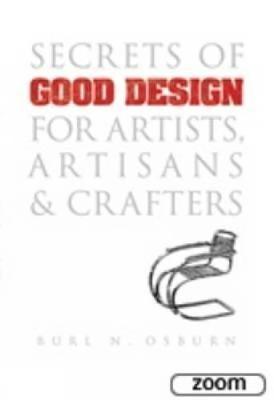 Secrets of Good Design for Artists, Artisans and Crafters - Dover Art Instruction (Paperback)