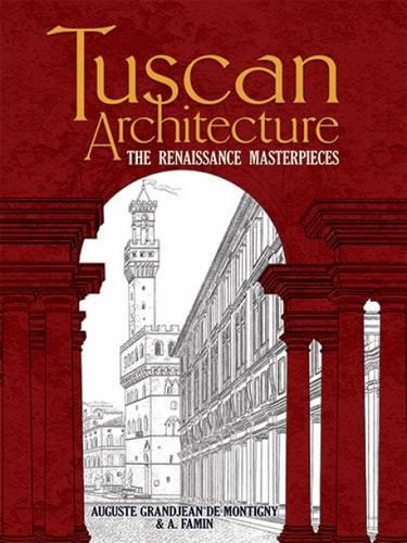 Tuscan Architecture: the Renaissance Masterpieces - Dover Architecture (Paperback)