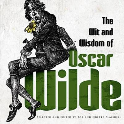 The Wit and Wisdom of Oscar Wilde (Paperback)