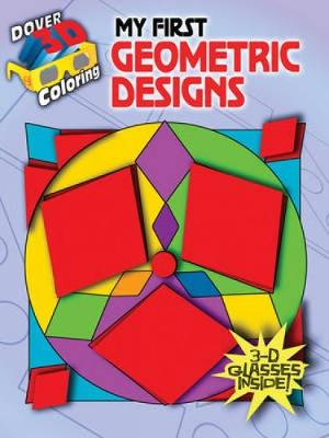 My First Geometric Designs - Dover 3-D Coloring Book (Paperback)