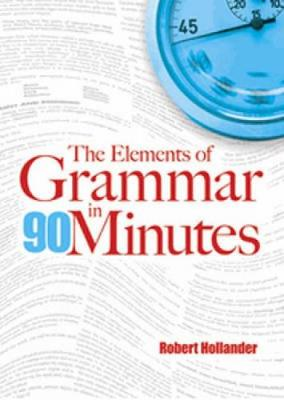 The Elements of Grammar in 90 Minutes (Paperback)