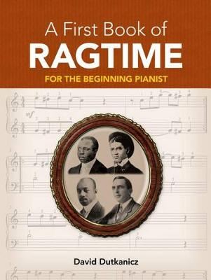 A First Book Of Ragtime For The Beginning Pianist (Paperback)