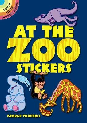 At the Zoo Stickers - Dover Little Activity Books Stickers (Stickers)
