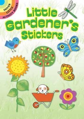 Little Gardener's Stickers - Dover Little Activity Books Stickers (Paperback)
