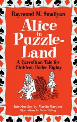 Alice in Puzzle-Land: A Carrollian Tale for Children Under Eighty - Dover Recreational Math (Paperback)
