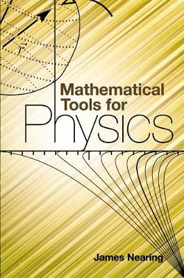 Mathematical Tools for Physics - Dover Books on Physics (Paperback)