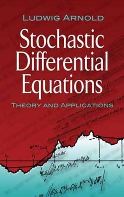 Stochastic Differential Equations: Theory and Applications - Dover Books on Mathematics (Paperback)