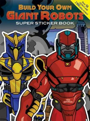 Build Your Own Giant Robots - Dover Sticker Books (Paperback)