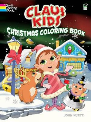 Claus Kids Christmas Coloring Book - Dover Holiday Coloring Book (Paperback)