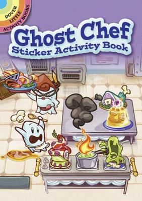 Ghost Chef Sticker Activity Book - Dover Little Activity Books Stickers (Paperback)