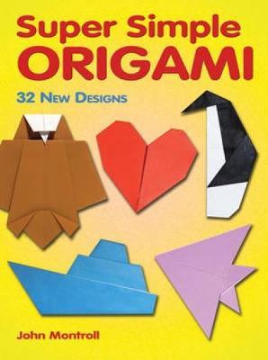 Super Simple Origami: 32 New Designs - Dover Origami Papercraft (Paperback)