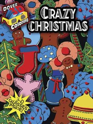 Crazy Christmas - Dover 3-D Coloring Book (Paperback)