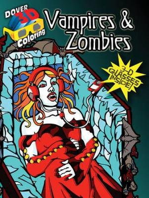 Vampires and Zombies - Dover 3-D Coloring Book (Paperback)