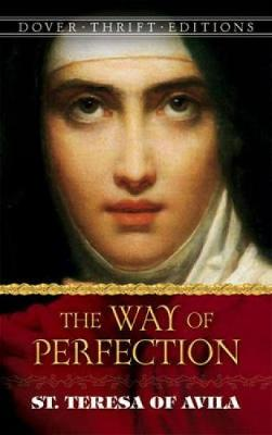 Way of Perfection: St. Teresa of Avila - Dover Thrift Editions (Paperback)