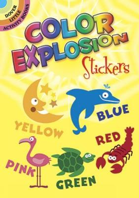 Color Explosion Stickers - Dover Little Activity Books Stickers (Paperback)