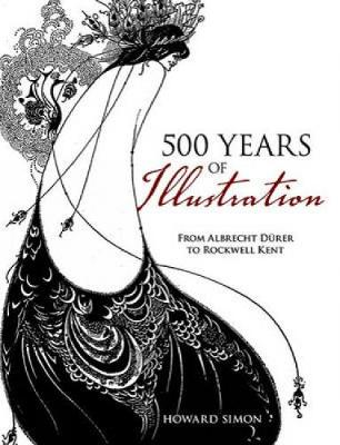 500 Years of Illustration: From Albrecht Durer to Rockwell Kent - Dover Fine Art, History of Art (Paperback)