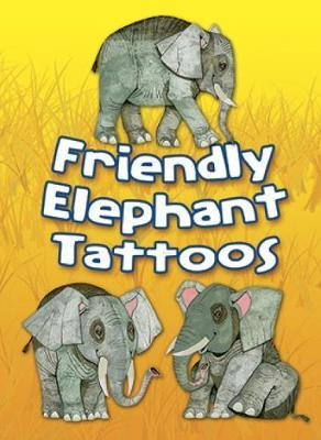 Friendly Elephant Tattoos - Dover Tattoos (Paperback)