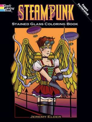 Steampunk: Stained Glass Coloring Book - Dover Stained Glass Coloring Book (Paperback)