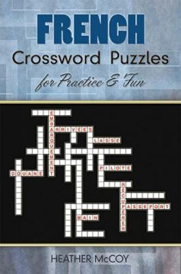 French Crossword Puzzles for Practice and Fun - Dover Language Guides French (Paperback)