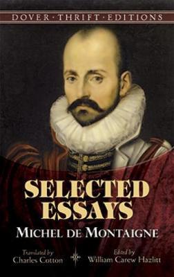 Michel de Montaigne: Selected Essays - Dover Thrift Editions (Paperback)