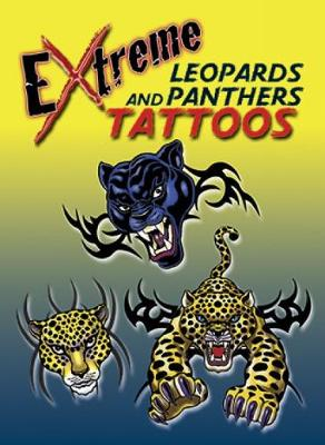 Extreme Leopards and Panthers Tattoos - Dover Tattoos (Paperback)