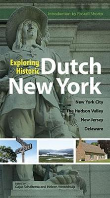 Exploring Historic Dutch New York: New York City, Hudson Valley, New Jersey, and Delaware - New York City (Paperback)
