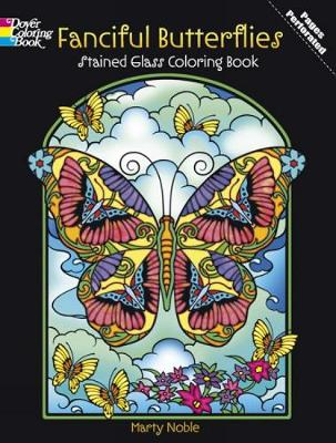 Fanciful Butterflies Stained Glass Coloring Book - Dover Nature Stained Glass Coloring Book (Paperback)