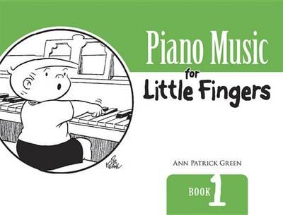 Green Ann Patrick Piano Music For Little Fingers Book 1 Pf Bk (Paperback)
