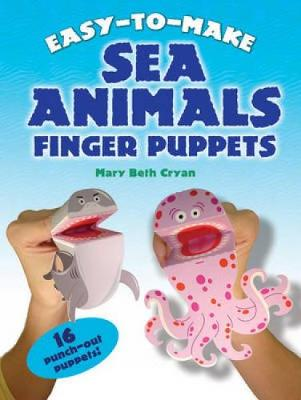 Easy to Make Sea Animals Finger Puppets - Dover Children's Activity Books (Hardback)