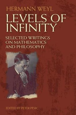 Levels of Infinity: Selected Writings on Mathematics and Philosophy - Dover Books on Mathematics (Paperback)