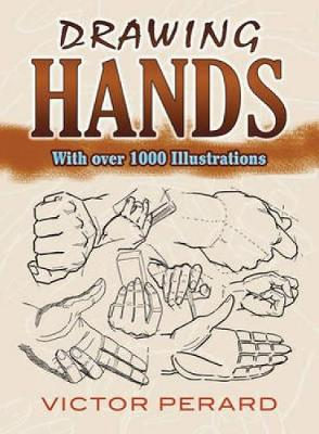 Drawing Hands: With Over 1000 Illustrations - Dover Art Instruction (Paperback)