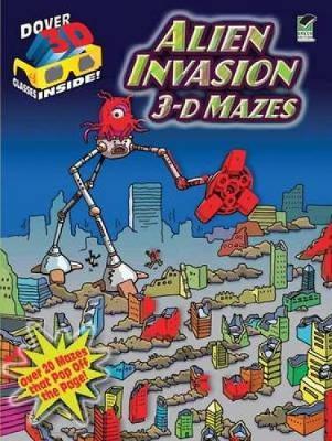 Alien Invasion: 3-D Mazes - Dover 3-D Mazes