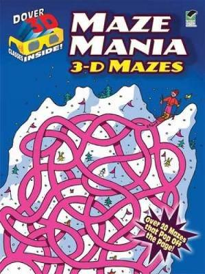 Maze Mania: 3-D Mazes - Dover 3-D Mazes
