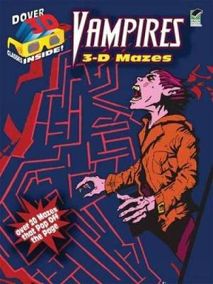 Vampires: 3-D Mazes - Dover 3-D Mazes