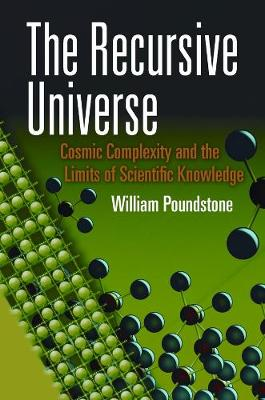 The Recursive Universe: Cosmic Complexity and the Limits of Scientific Knowledge (Paperback)