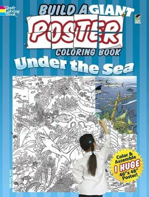 Build a Giant Poster Coloring Book--Under the Sea - Dover Build a Poster Coloring Book (Paperback)