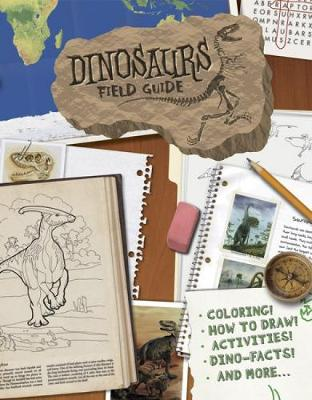 Dinosaurs Field Guide (Paperback)