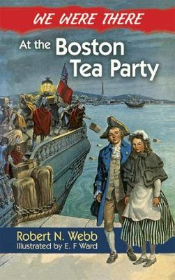We Were There at the Boston Tea Party (Paperback)